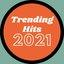 Trending Hits 2021