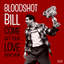 Bloodshot Bill - Come Get Your Love Right Now album artwork