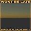 Won't Be Late (feat. Drake) - Single