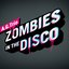 Zombies In The Disco