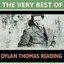 The Very Best of Dylan Thomas Reading