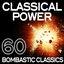 Classical Power - 60 Bombastic Classics