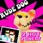 Rude Dog