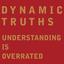 Dynamic Truths - Understanding Is Overrated album artwork