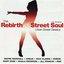 The Rebirth Of Street Soul - Urban Street Classics