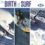 The Birth Of Surf
