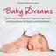Baby Dreams : Beruhigende Musik zum Einschlafen - mp3 альбом слушать или скачать
