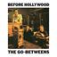 The Go-Betweens - Before Hollywood album artwork