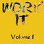 Work It, Volume 1