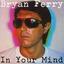 Bryan Ferry - In Your Mind album artwork