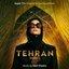 Tehran (Apple TV+ Original Series Soundtrack)