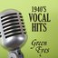 Vocal Hits of the 1940s - Green Eyes - 1940s Music