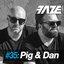 Faze DJ Set #35: Pig & Dan