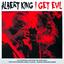 Albert King - I Get Evil album artwork