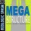 MEGASTRUCTURE: remixes, rarities + reconstructions
