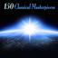 150 Classical Masterpieces - mp3 альбом слушать или скачать