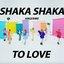 SHAKA SHAKA TO LOVE - Single