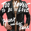 Hunx and his Punx - Too Young to Be in Love album artwork
