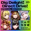 Dig Delight!/Direct Drive! (Special Edition)
