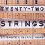 Twenty-Two Strings