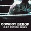Cowboy Bebop: Knockin' on Heaven's Door: Future Blues