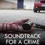 Soundtrack for a Crime