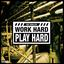 Work Hard, Play Hard - mp3 альбом слушать или скачать