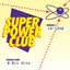 Super Power Club - 8 Bit Hits, Vol. 1