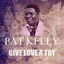 Pat Kelly - Give Love A Try album artwork
