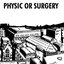 Physic Or Surgery