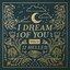 I Dream of You, Vol. 2