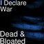 Dead & Bloated