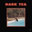 Dark Tea - Dark Tea album artwork