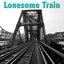 Lonesome Train
