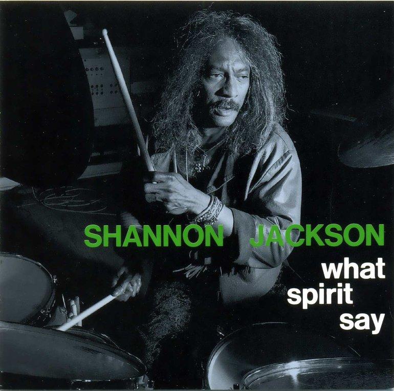 Shannon Jackson - What Spirit Say