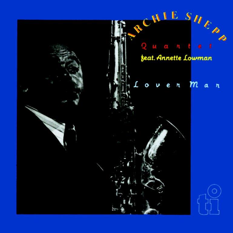 Archie Shepp Quartet Feat. Annette Lowman - Lover Man