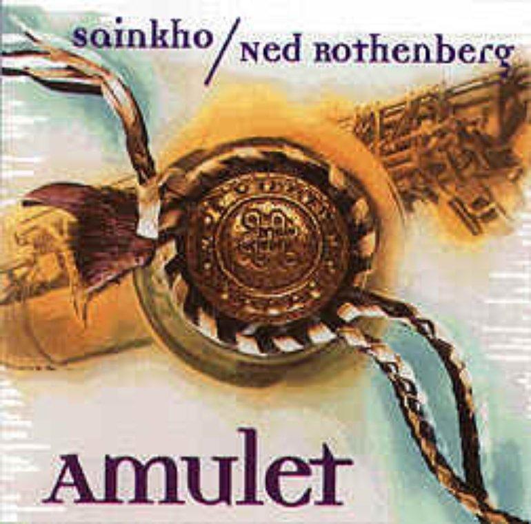 Sainkho Namtchylak / Ned Rothenberg - Amulet