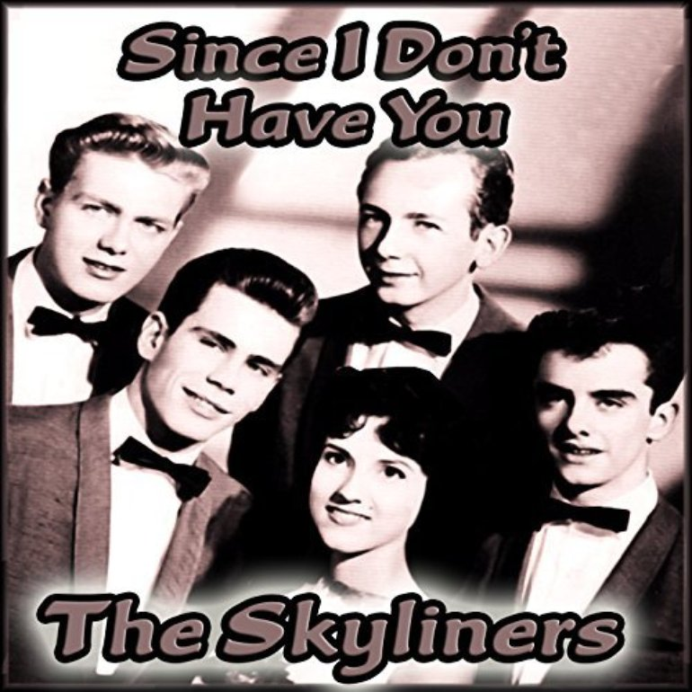 The Skyliners - Since I Don't Have You Artwork (1 of 1) | Last.fm