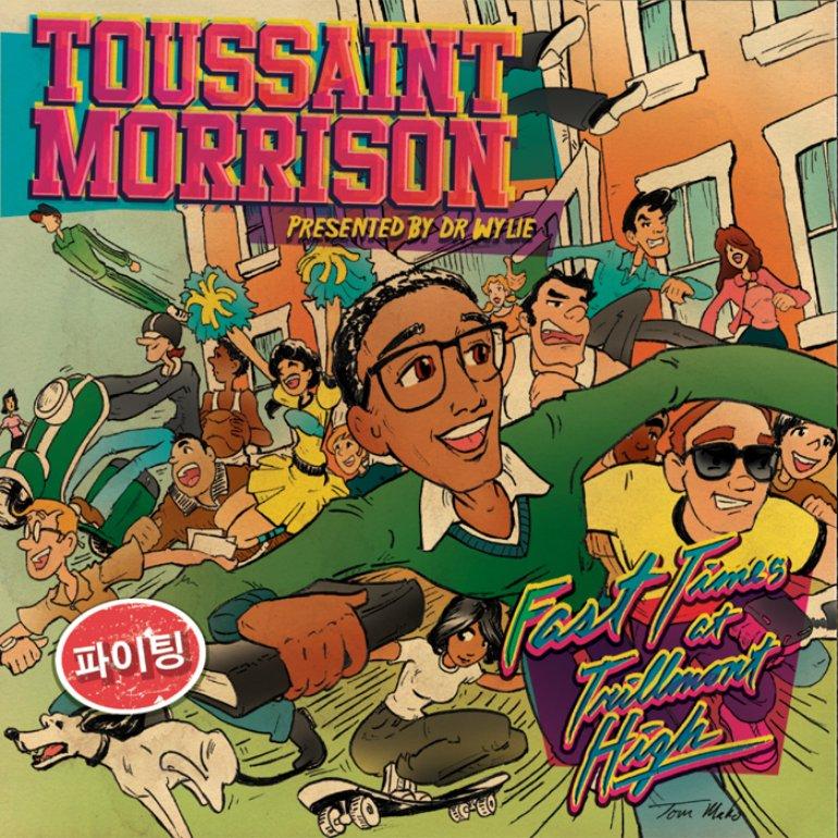 Toussaint Morrison - Fast Times at Trillmont High