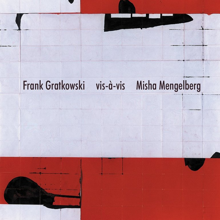 Frank Gratkowski Vis-A-Vis Misha Mengelberg