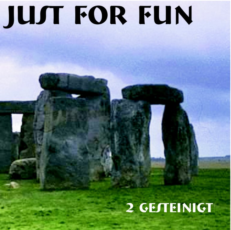 Just For Fun - 2gesteinigt - a.jpg