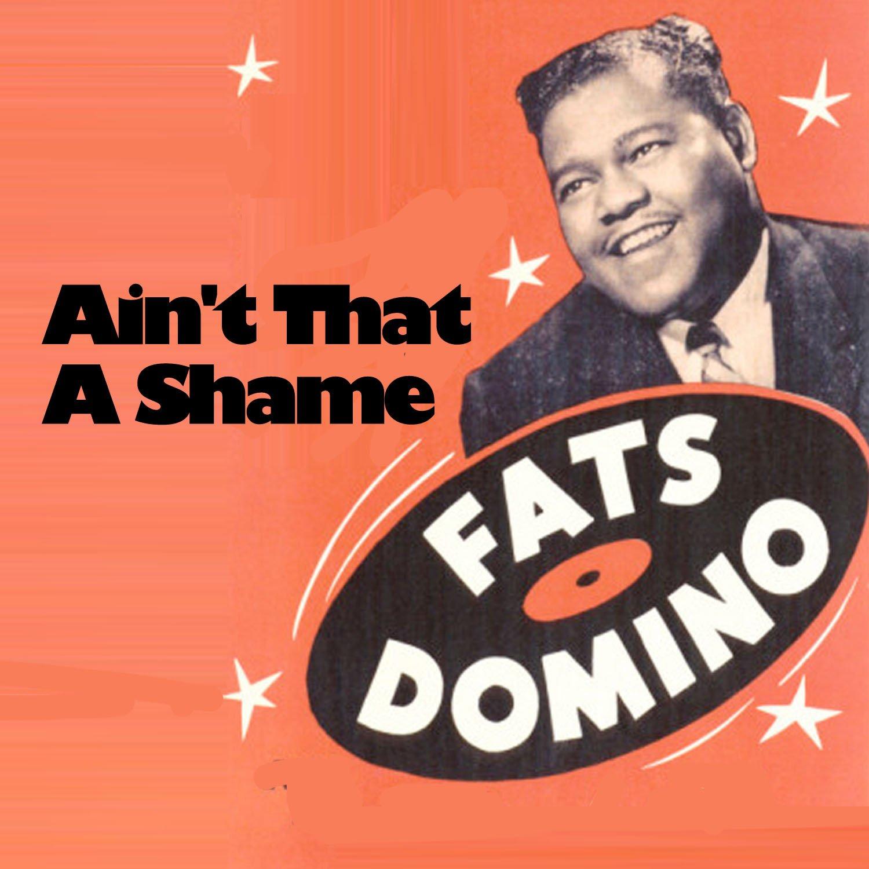 Ain't That A Shame — Fats Domino | Last.fm