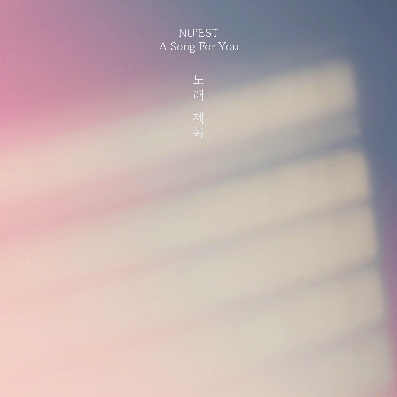 A Song For You — NU'EST | Last.fm