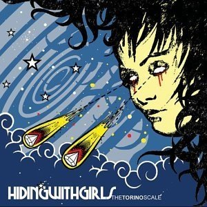 Hiding With Girls - The Torino Scale (2004)