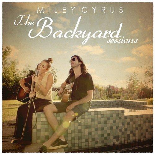 The Backyard Sessions — Miley Cyrus   Last.fm