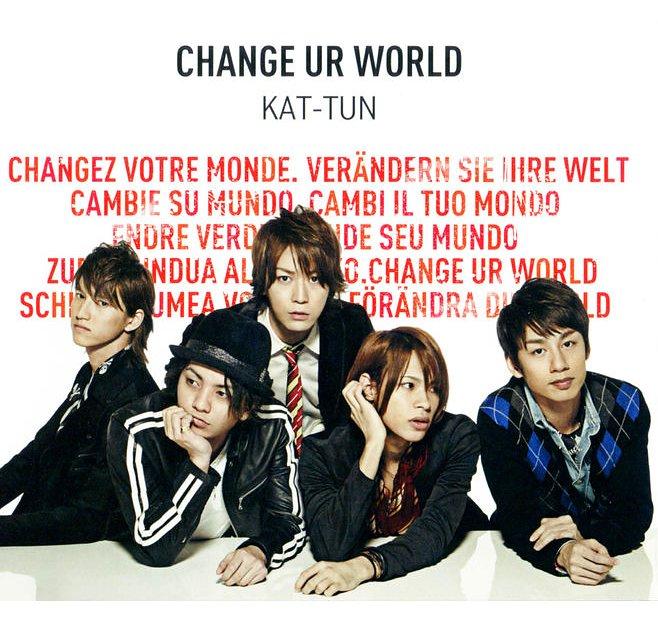 CHANGE UR WORLD — KAT-TUN | Last.fm