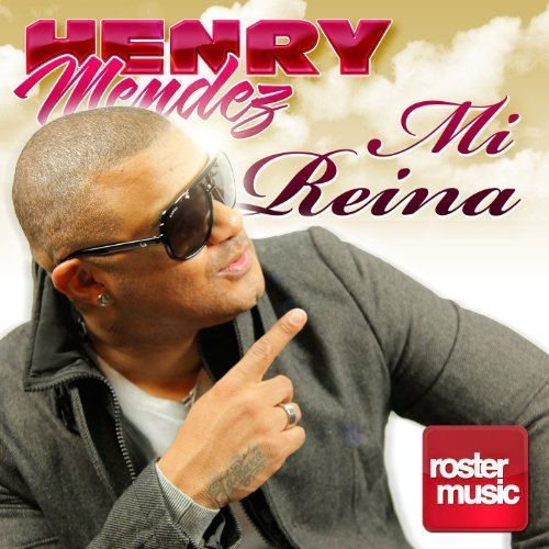 Albums Mi Reina Henry Mendez Last Fm