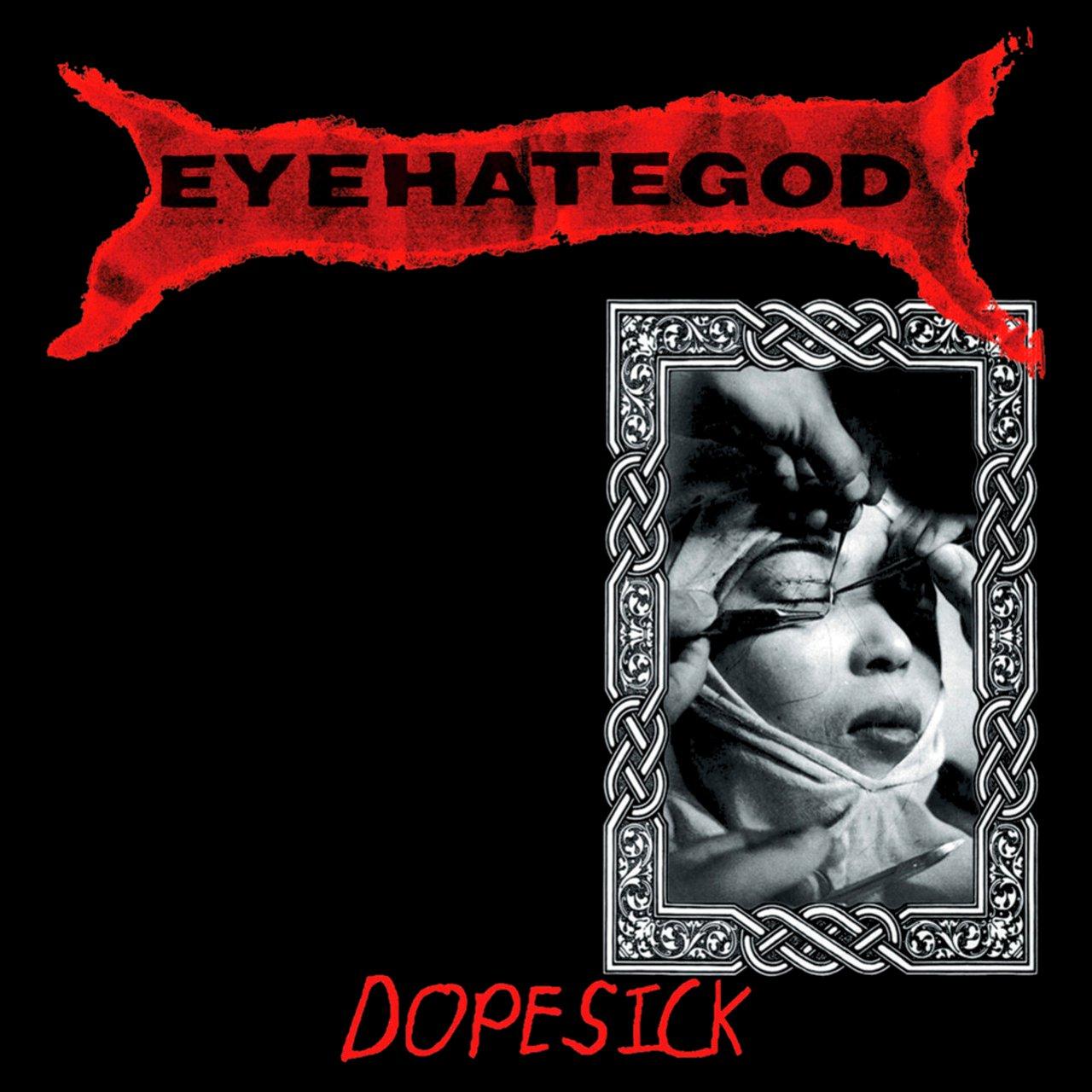 Dopesick — Eyehategod   Last.fm