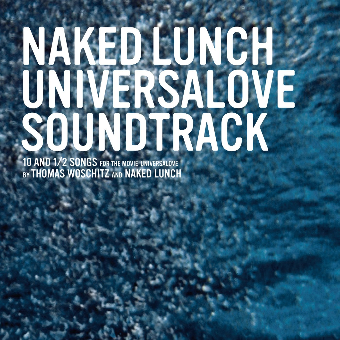 Naked lunch universalove live