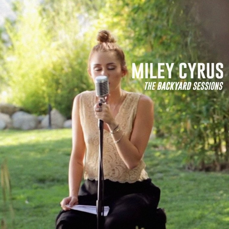 The Backyard Sessions - EP — Miley Cyrus | Last.fm